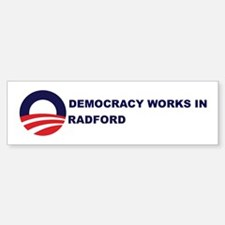 Democracy Works in RADFORD Bumper Bumper Bumper Sticker