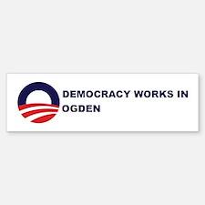 Democracy Works in OGDEN Bumper Bumper Bumper Sticker