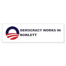Democracy Works in ROWLETT Bumper Bumper Bumper Sticker