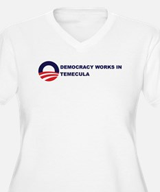 Democracy Works in TEMECULA T-Shirt