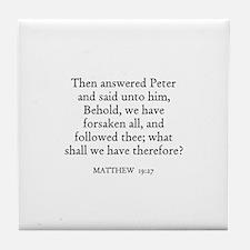 MATTHEW  19:27 Tile Coaster