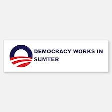 Democracy Works in SUMTER Bumper Bumper Bumper Sticker