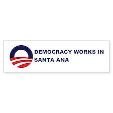 Democracy Works in SANTA ANA Bumper Bumper Bumper Sticker