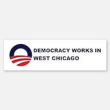 Democracy Works in WEST CHICA Bumper Bumper Bumper Sticker