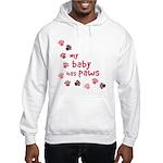 My Baby has Paws Hooded Sweatshirt
