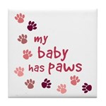 My Baby has Paws Tile Coaster