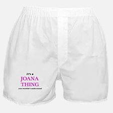 It's a Joana thing, you wouldn&#3 Boxer Shorts