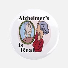 """Alzheimer's is Real 3.5"""" Button"""
