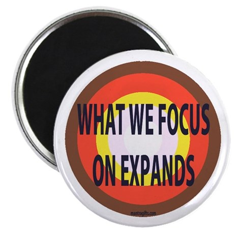 What we focus on expands magnet.