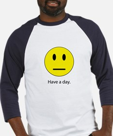 Have A Day Baseball Jersey