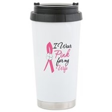 I Wear Pink For My Wife Travel Mug
