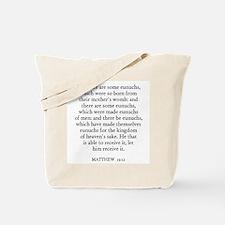 MATTHEW  19:12 Tote Bag