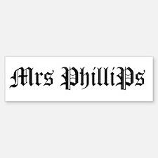 Mrs PhilliPs Bumper Bumper Bumper Sticker