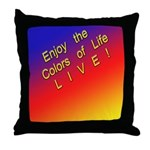 Throw Pillow Live Life !