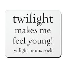 Twilight Moms Feel Young Mousepad