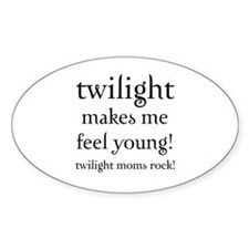 Twilight Moms Feel Young Oval Decal