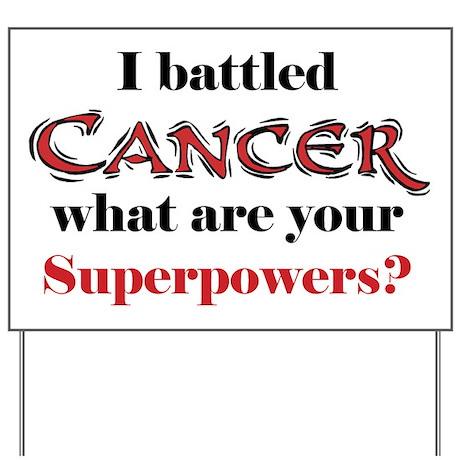 I Battled Cancer Yard Sign