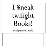 Twilight Moms Sneak Books Yard Sign