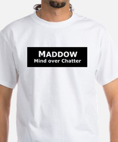 Maddow_Mind over Chatter Shirt