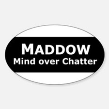 Maddow_Mind over Chatter Oval Decal