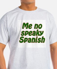 No Speaky Spanish T-Shirt