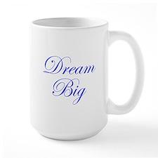 Dream Big Cursive Mug
