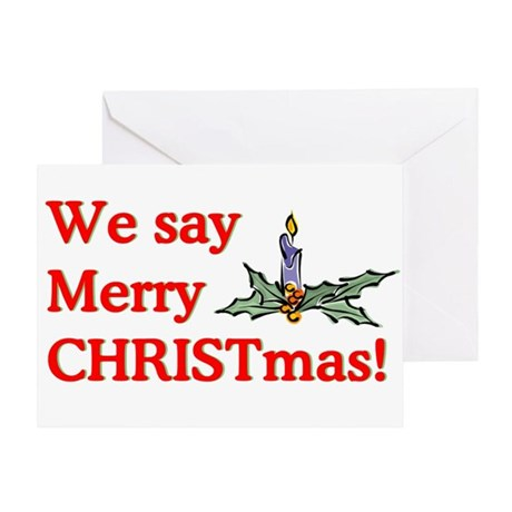 We say Merry CHRISTmas Greeting Card