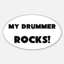 MY Drummer ROCKS! Oval Decal
