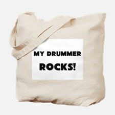 MY Drummer ROCKS! Tote Bag