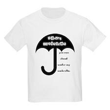 Stand Under My Umbrella T-Shirt