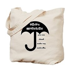Stand Under My Umbrella Tote Bag