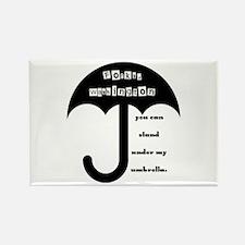 Stand Under My Umbrella Rectangle Magnet