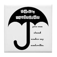 Stand Under My Umbrella Tile Coaster