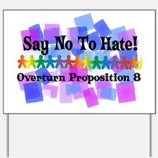 Say No To Hate Yard Sign