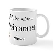 Make Mine Weimaraner Mug