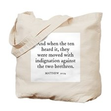 MATTHEW  20:24 Tote Bag