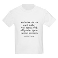 MATTHEW  20:24 Kids T-Shirt
