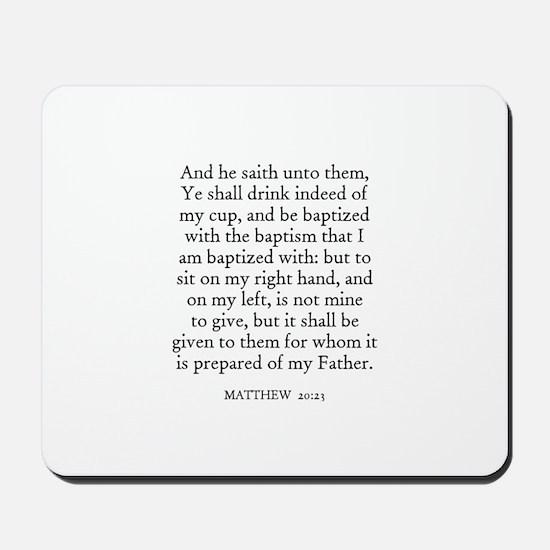 MATTHEW  20:23 Mousepad
