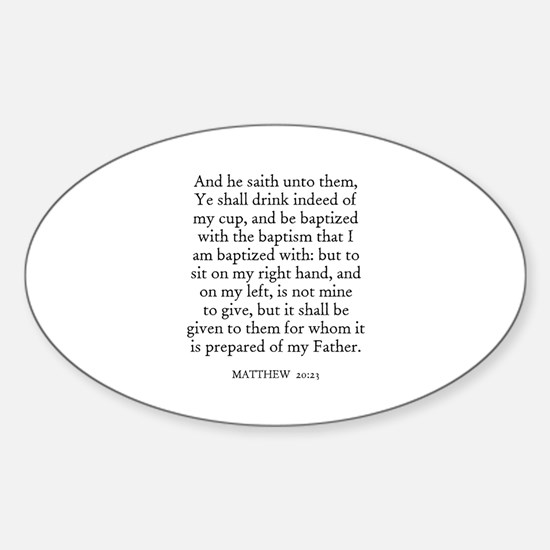 MATTHEW 20:23 Oval Decal