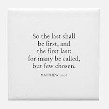 MATTHEW  20:16 Tile Coaster