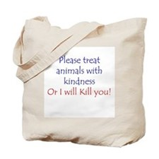 Treat Animals With Kindness Tote Bag