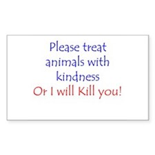 Treat Animals With Kindness Rectangle Decal