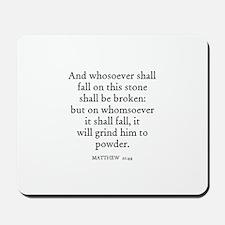 MATTHEW  21:44 Mousepad