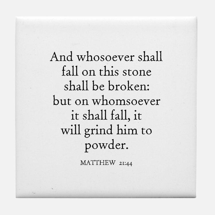 MATTHEW  21:44 Tile Coaster