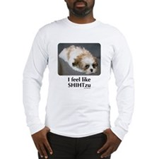 I Feel like Shih Tzu Long Sleeve T-Shirt