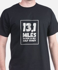 Funny Running because 26.3 would be crazy T-Shirt