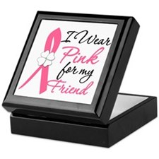 I Wear Pink For My Friend Keepsake Box