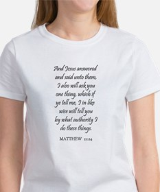 MATTHEW 21:24 Women's T-Shirt