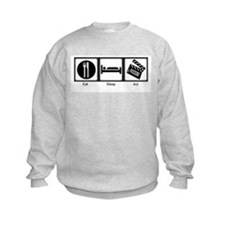 Eat Sleep Act Sweatshirt