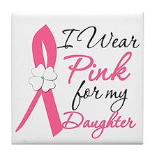 I Wear Pink Daughter Tile Coaster